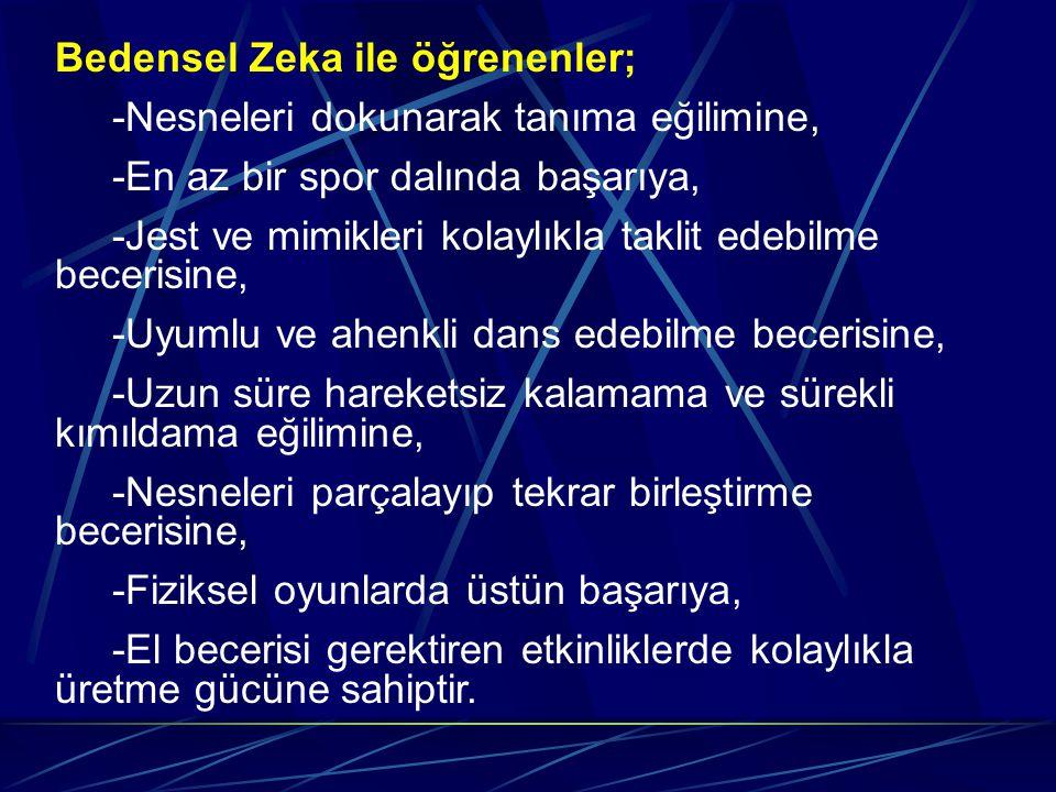 Bedensel Zeka ile öğrenenler;