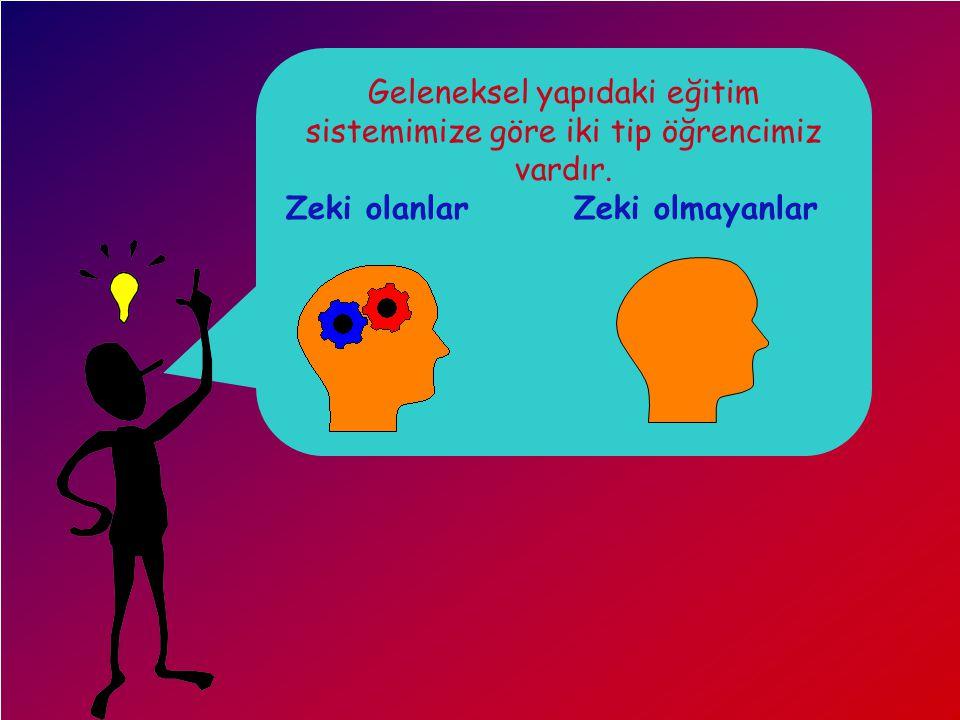 Geleneksel yapıdaki eğitim sistemimize göre iki tip öğrencimiz vardır.