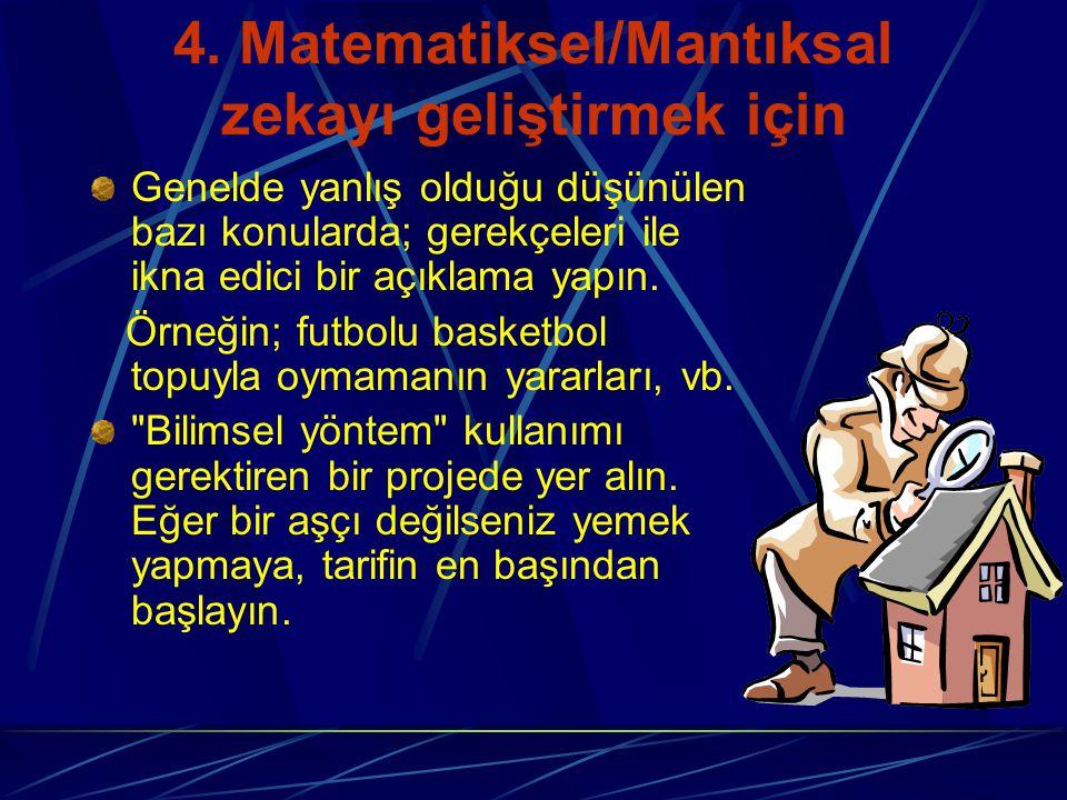 4. Matematiksel/Mantıksal zekayı geliştirmek için