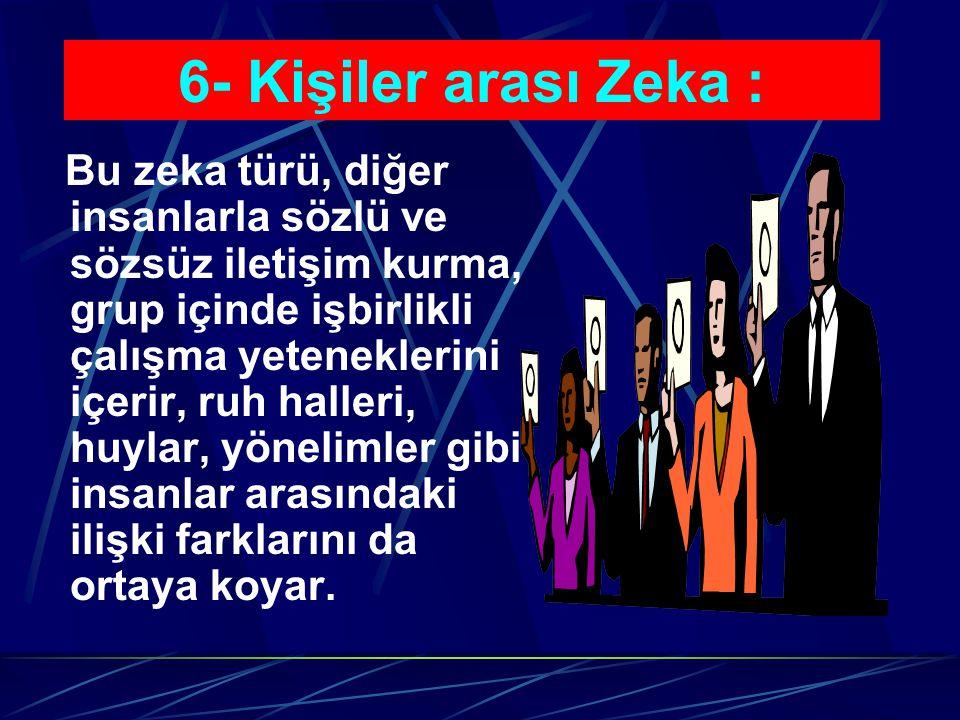 6- Kişiler arası Zeka :