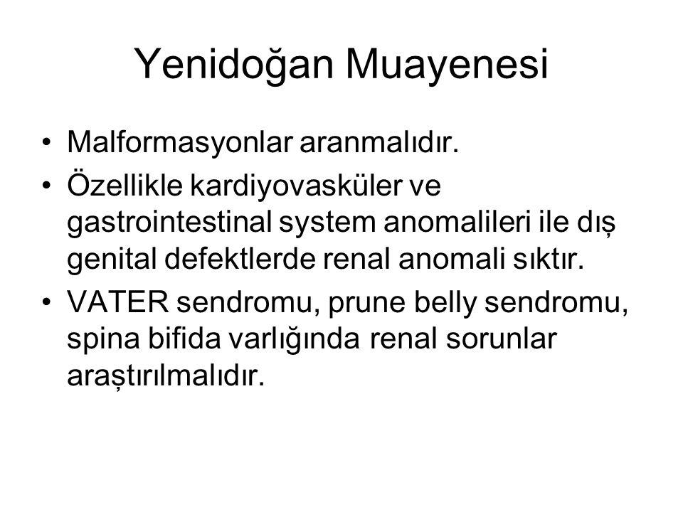 Yenidoğan Muayenesi Malformasyonlar aranmalıdır.
