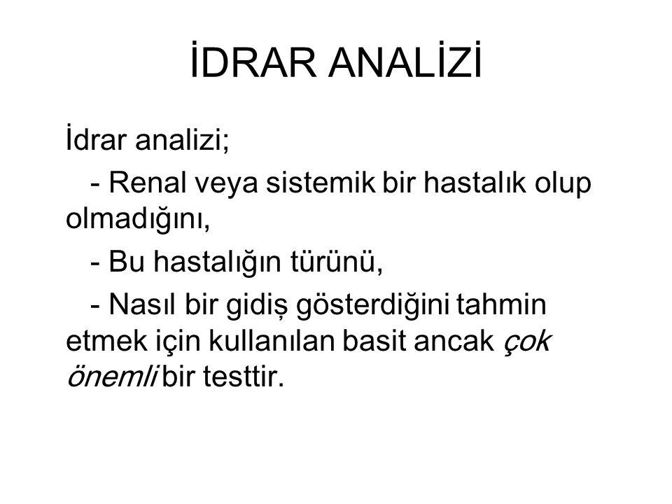 İDRAR ANALİZİ İdrar analizi;