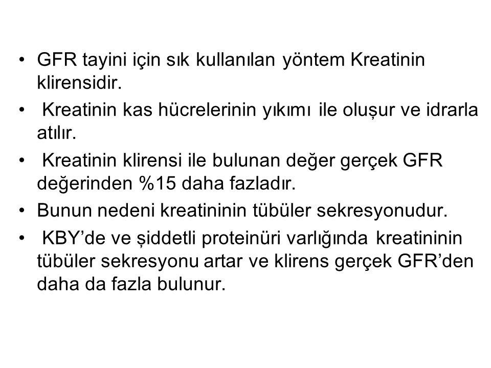 GFR tayini için sık kullanılan yöntem Kreatinin klirensidir.