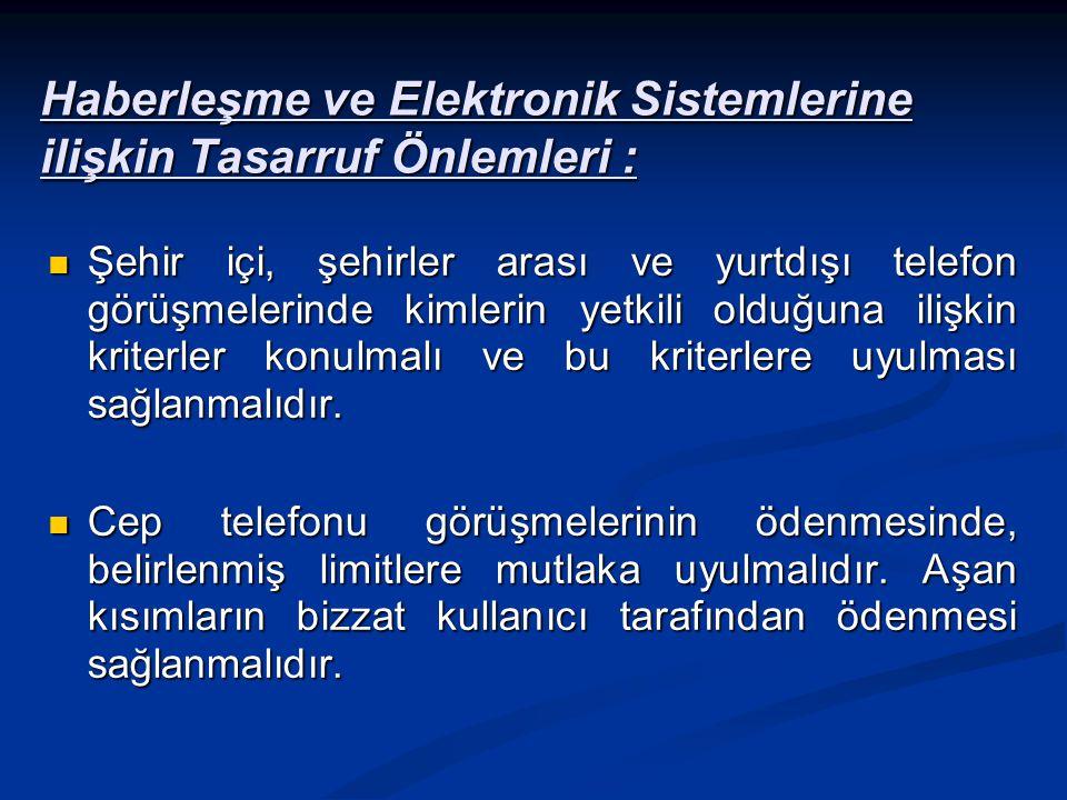 Haberleşme ve Elektronik Sistemlerine ilişkin Tasarruf Önlemleri :