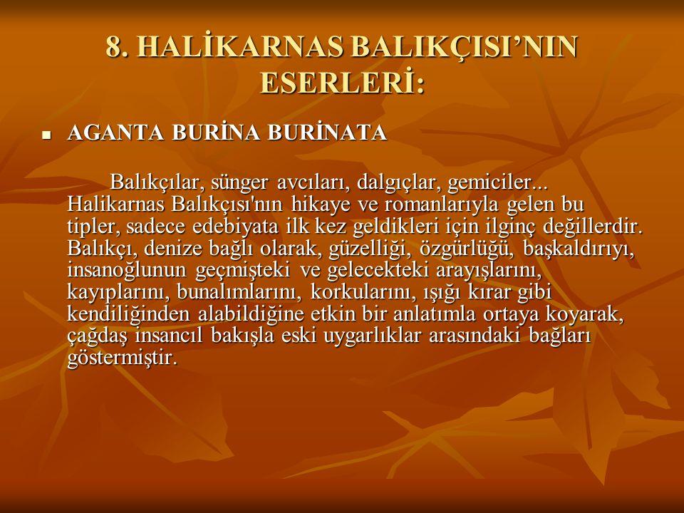 8. HALİKARNAS BALIKÇISI'NIN ESERLERİ: