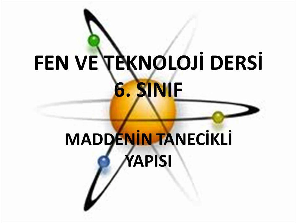 FEN VE TEKNOLOJİ DERSİ 6. SINIF
