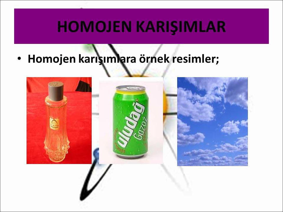 HOMOJEN KARIŞIMLAR Homojen karışımlara örnek resimler;