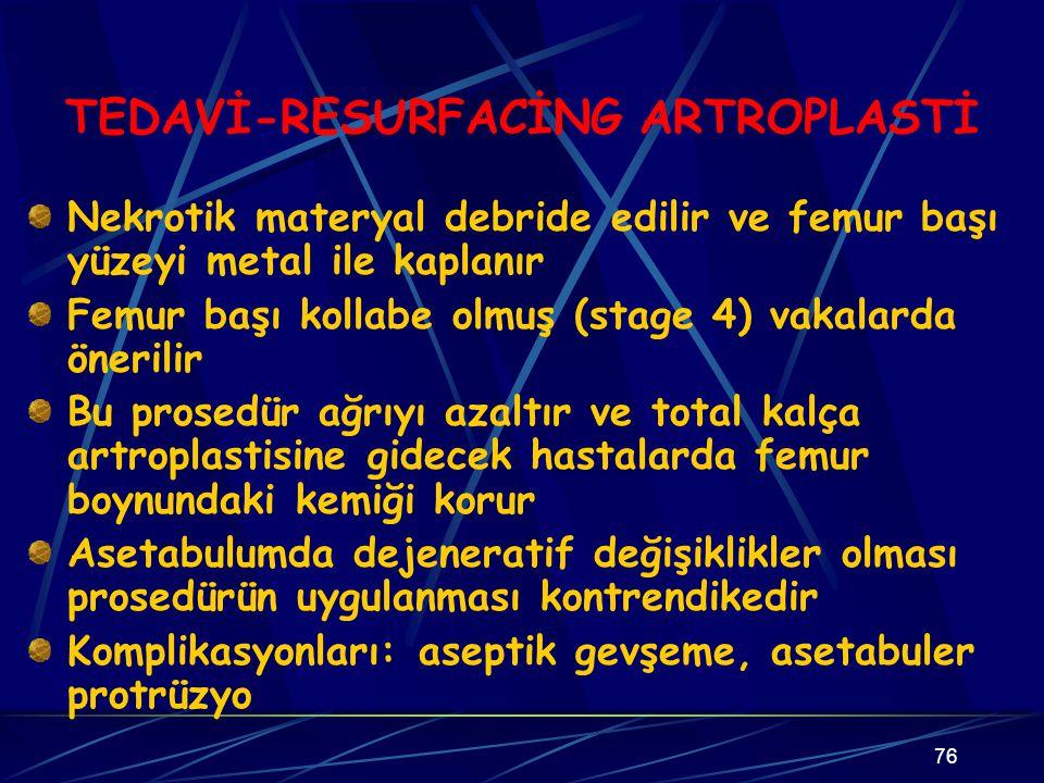 TEDAVİ-RESURFACİNG ARTROPLASTİ