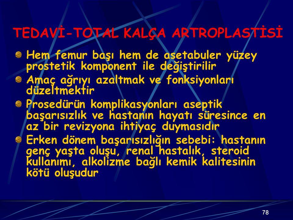TEDAVİ-TOTAL KALÇA ARTROPLASTİSİ