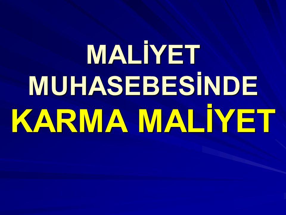MALİYET MUHASEBESİNDE KARMA MALİYET