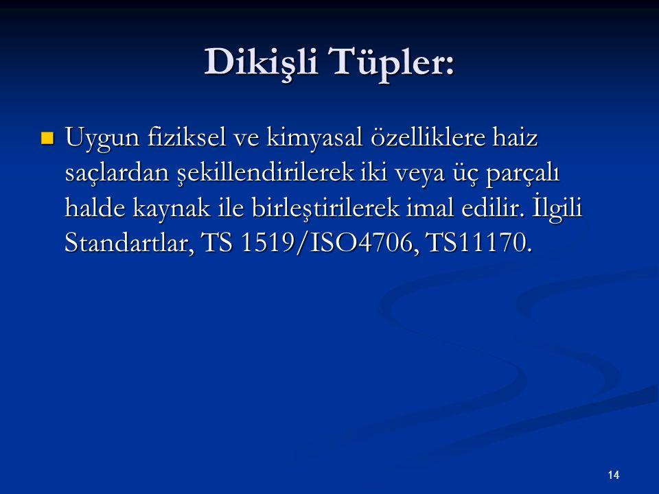 Dikişli Tüpler: