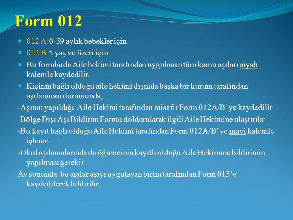 Form 012 012 A:0-59 aylık bebekler için 012 B:5 yaş ve üzeri için