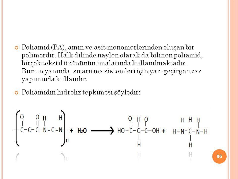Poliamid (PA), amin ve asit monomerlerinden oluşan bir polimerdir