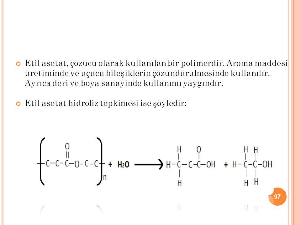 Etil asetat, çözücü olarak kullanılan bir polimerdir