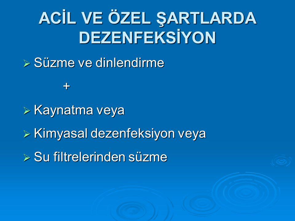 ACİL VE ÖZEL ŞARTLARDA DEZENFEKSİYON