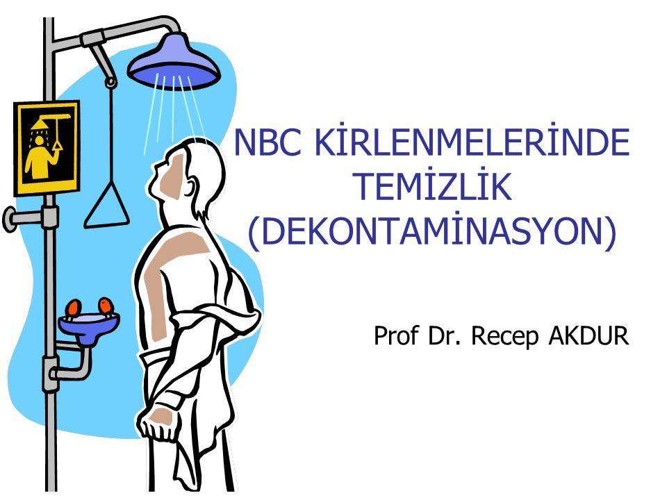 NBC KİRLENMELERİNDE TEMİZLİK (DEKONTAMİNASYON)