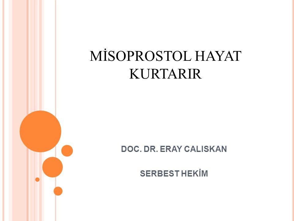 MİSOPROSTOL HAYAT KURTARIR