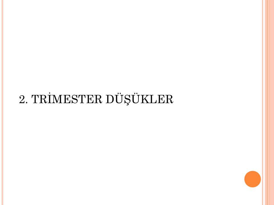 2. TRİMESTER DÜŞÜKLER