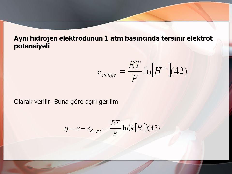 Aynı hidrojen elektrodunun 1 atm basıncında tersinir elektrot potansiyeli
