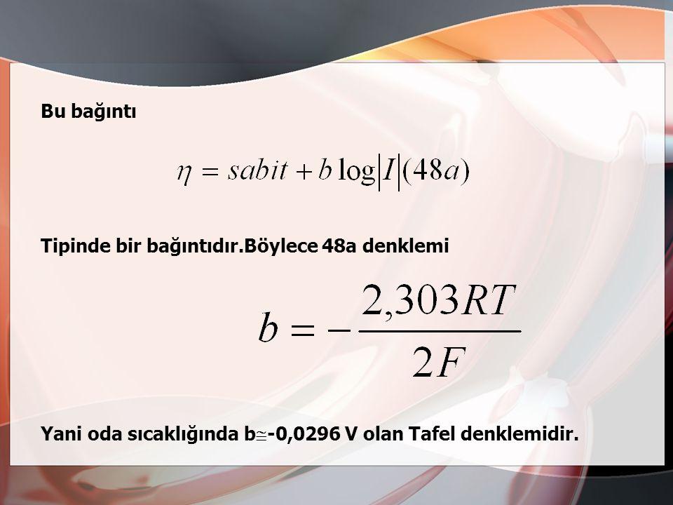Bu bağıntı Tipinde bir bağıntıdır.Böylece 48a denklemi.
