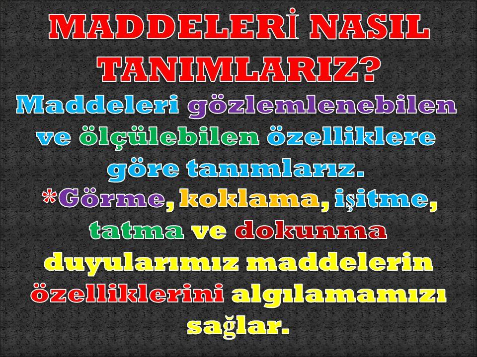 MADDELERİ NASIL TANIMLARIZ