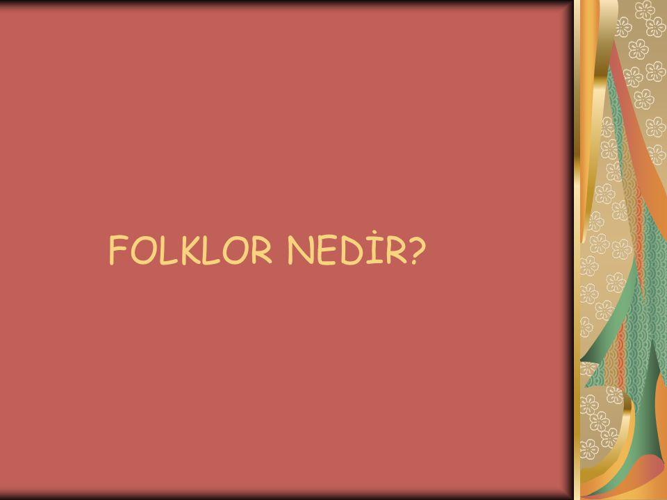 FOLKLOR NEDİR