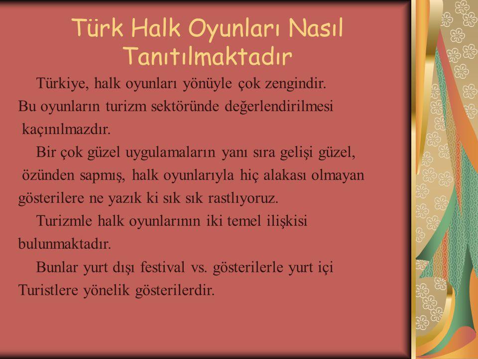 Türk Halk Oyunları Nasıl Tanıtılmaktadır