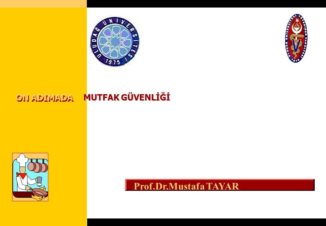 ON ADIMADA MUTFAK GÜVENLİĞİ Prof.Dr.Mustafa TAYAR