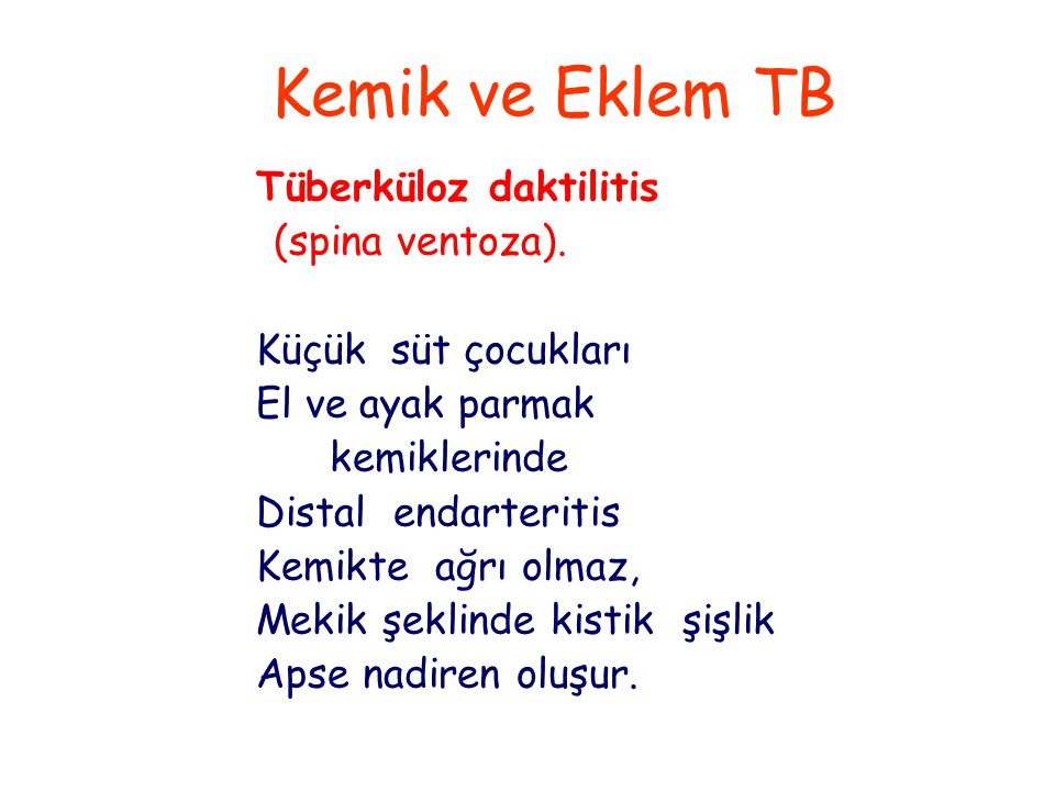 Kemik ve Eklem TB Tüberküloz daktilitis (spina ventoza).