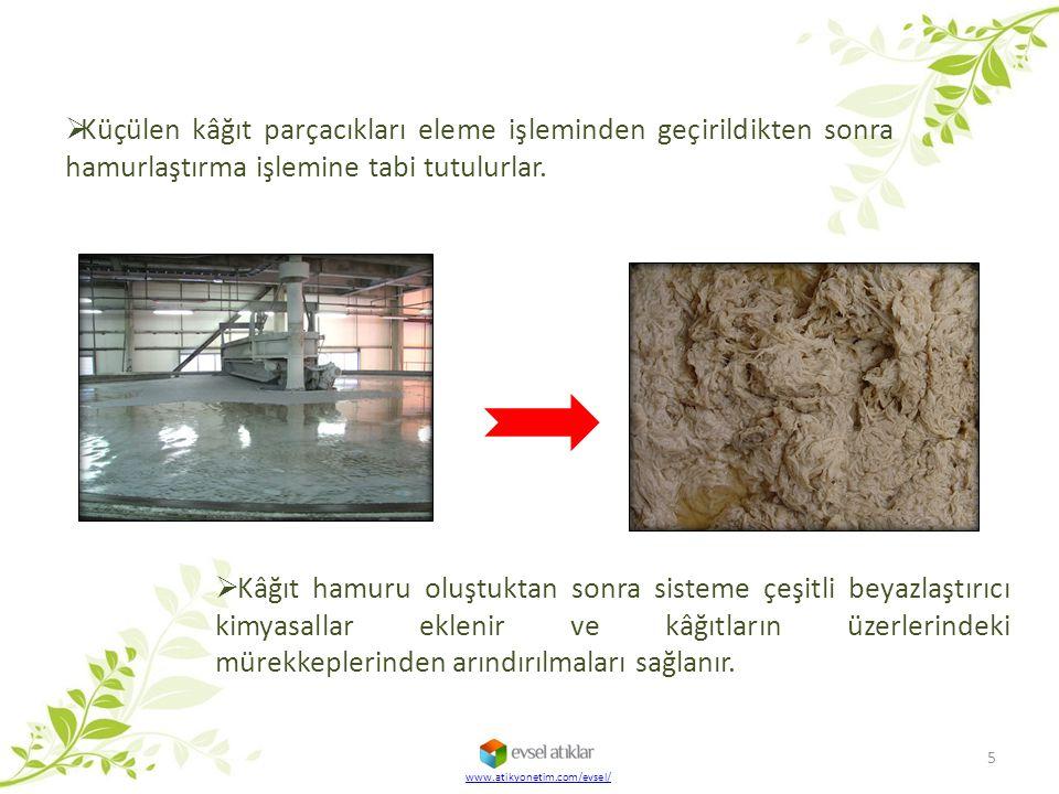 Küçülen kâğıt parçacıkları eleme işleminden geçirildikten sonra hamurlaştırma işlemine tabi tutulurlar.