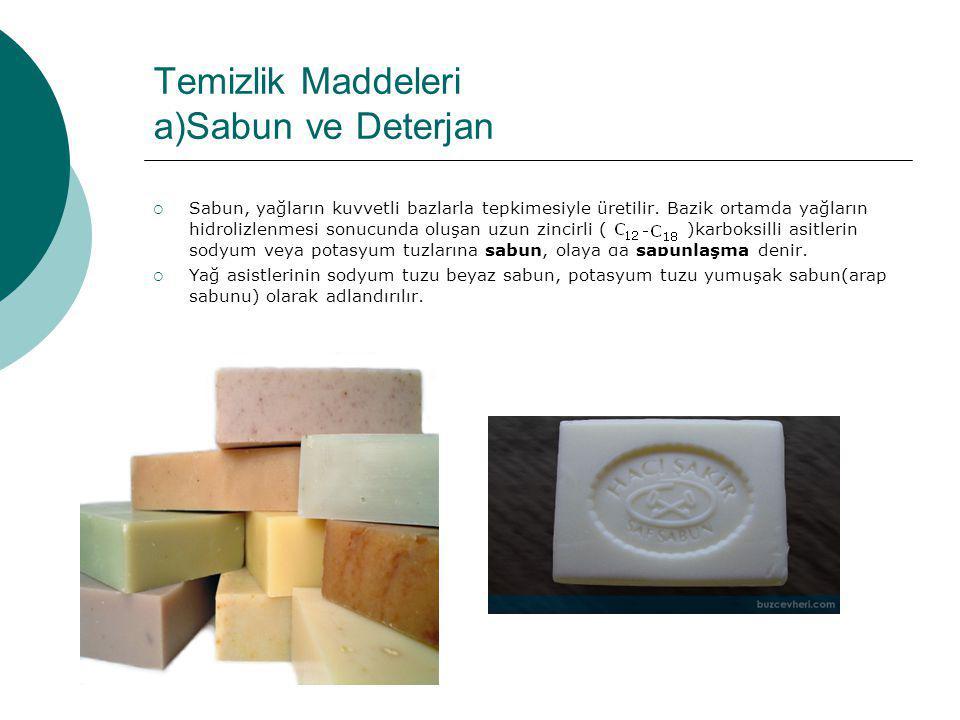 Temizlik Maddeleri a)Sabun ve Deterjan