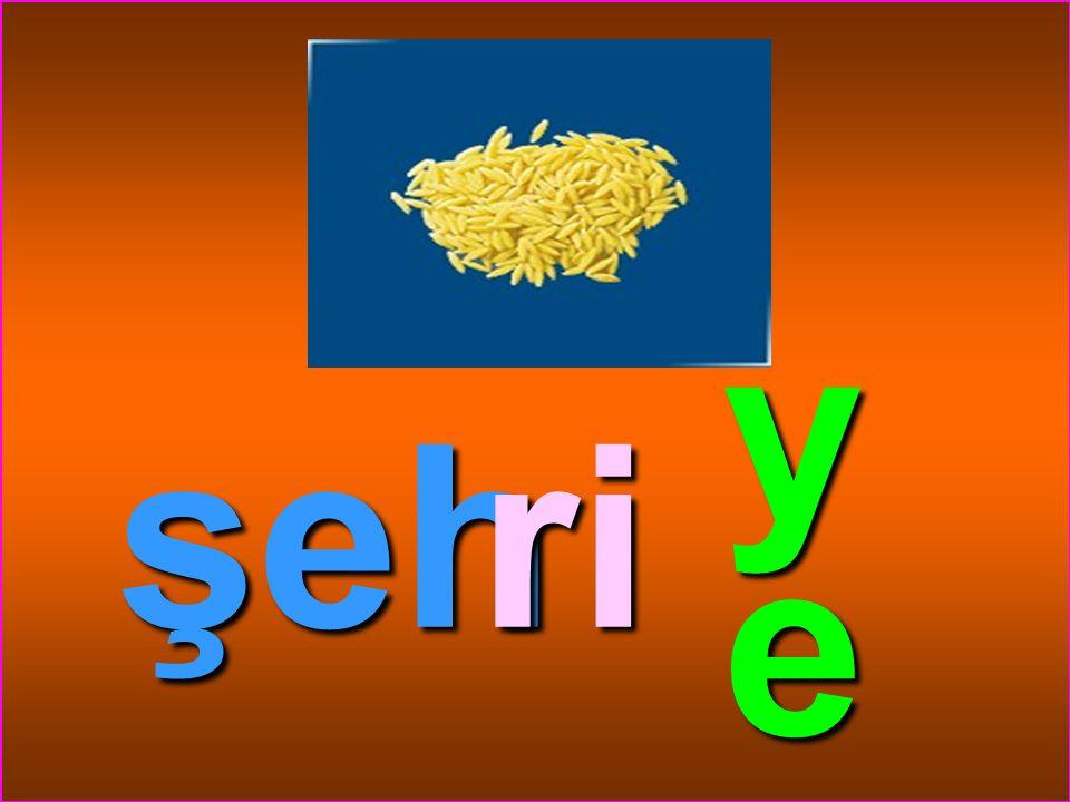 şeh ri ye