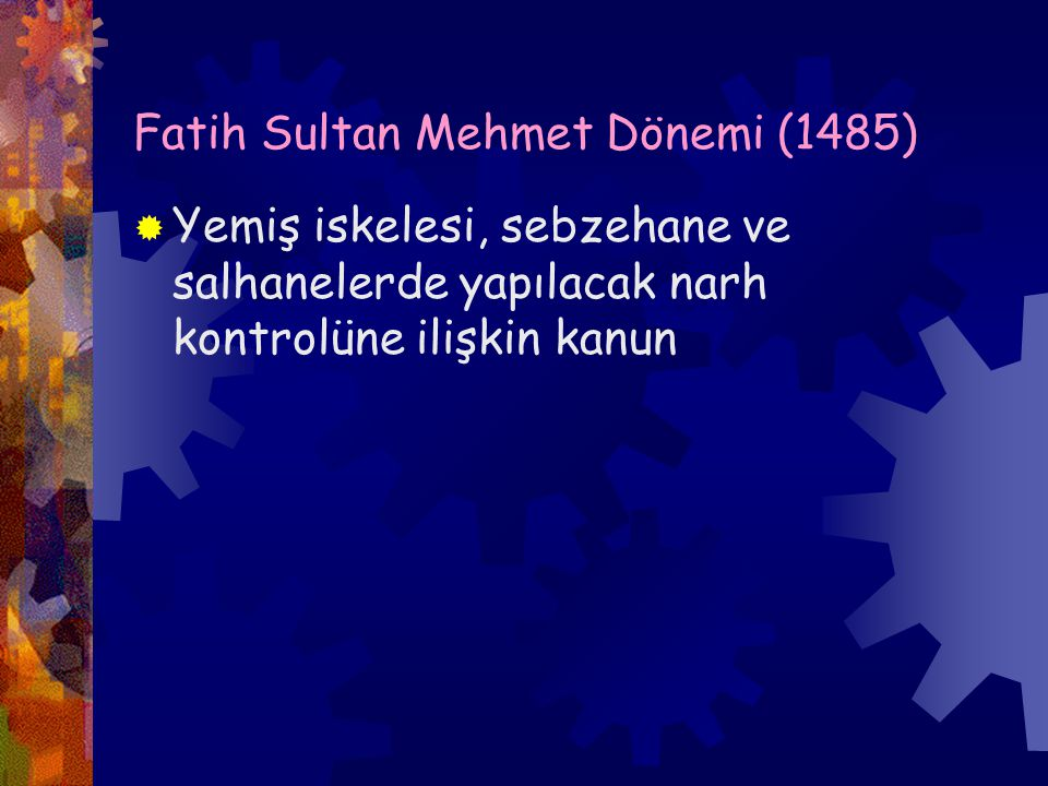 Fatih Sultan Mehmet Dönemi (1485)