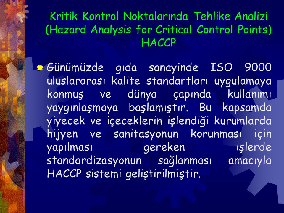 Kritik Kontrol Noktalarında Tehlike Analizi (Hazard Analysis for Critical Control Points) HACCP