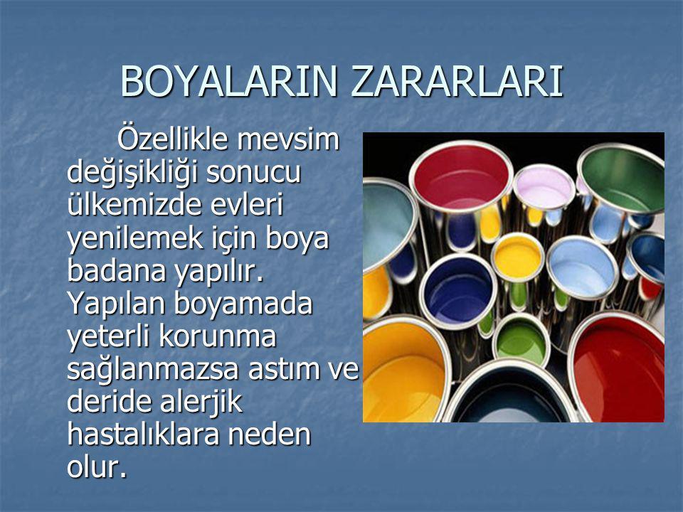 BOYALARIN ZARARLARI