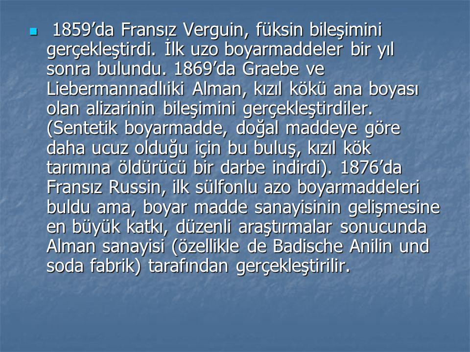 1859'da Fransız Verguin, füksin bileşimini gerçekleştirdi