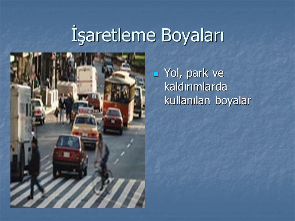 İşaretleme Boyaları Yol, park ve kaldırımlarda kullanılan boyalar