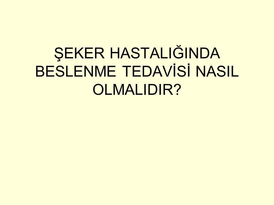 ŞEKER HASTALIĞINDA BESLENME TEDAVİSİ NASIL OLMALIDIR