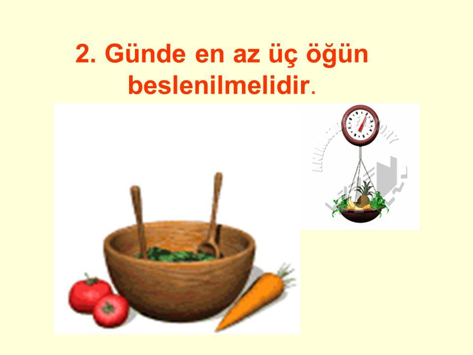 2. Günde en az üç öğün beslenilmelidir.