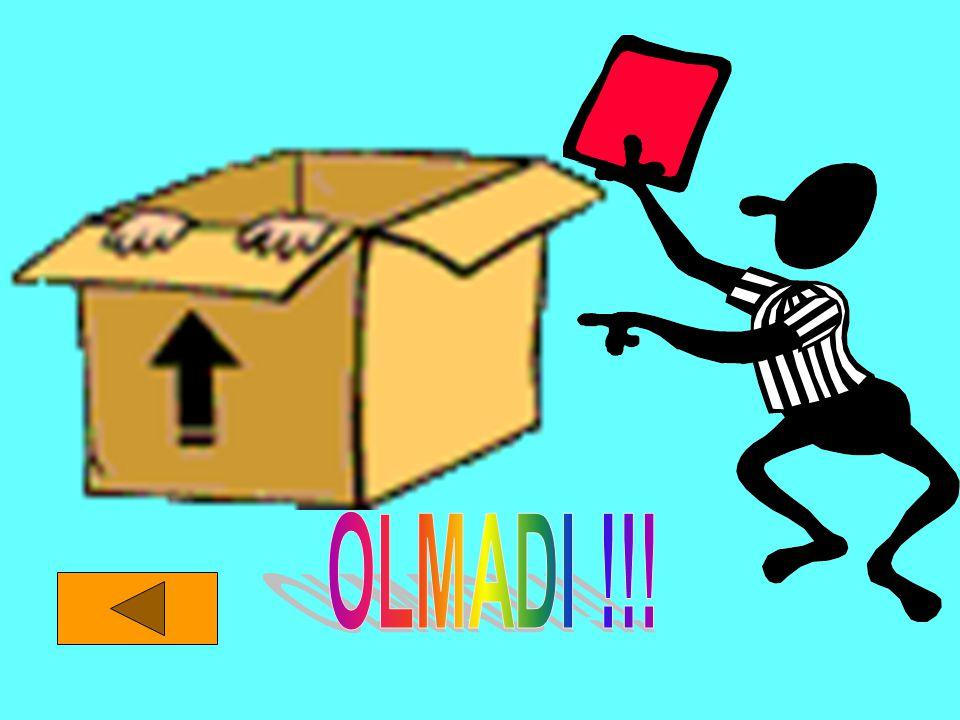 OLMADI !!!