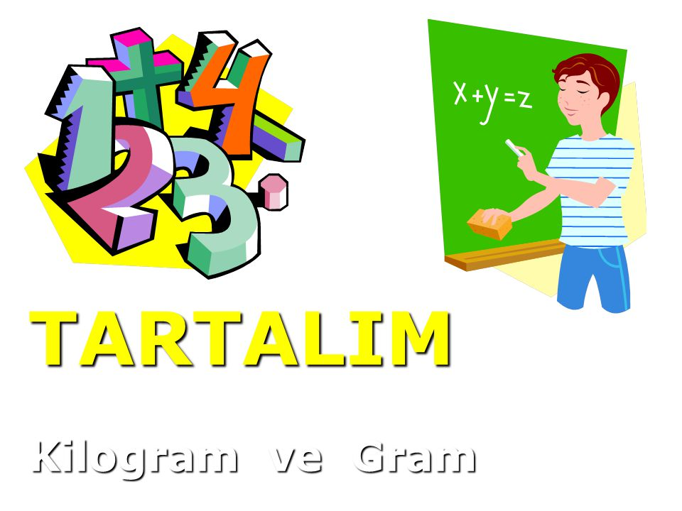 TARTALIM Kilogram ve Gram