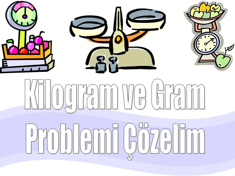 Kilogram ve Gram Problemi Çözelim