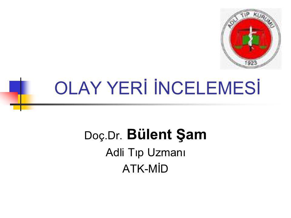 Doç.Dr. Bülent Şam Adli Tıp Uzmanı ATK-MİD