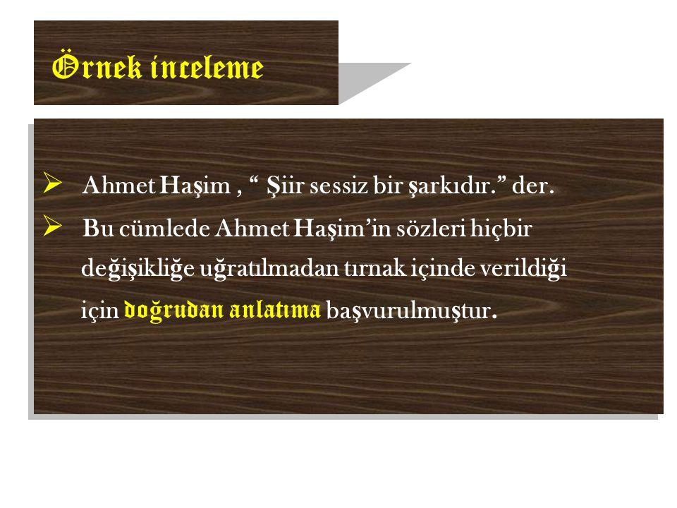Örnek inceleme Ahmet Haşim , Şiir sessiz bir şarkıdır. der.