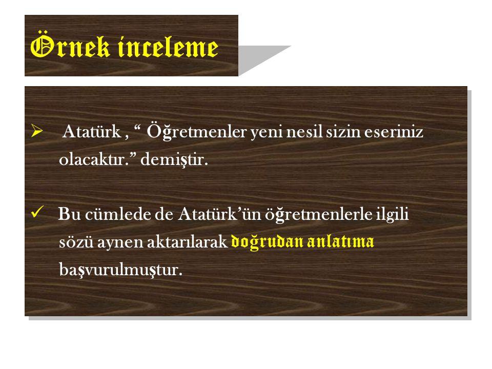 Örnek inceleme Atatürk , Öğretmenler yeni nesil sizin eseriniz