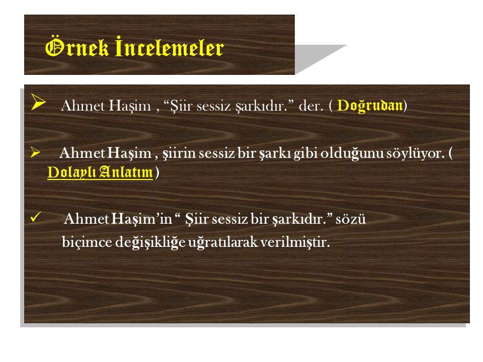 Örnek İncelemeler Ahmet Haşim , Şiir sessiz şarkıdır. der. ( Doğrudan)