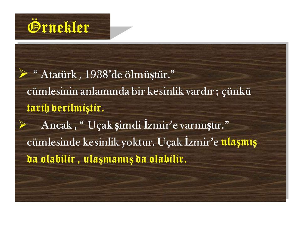 Örnekler Atatürk , 1938'de ölmüştür.