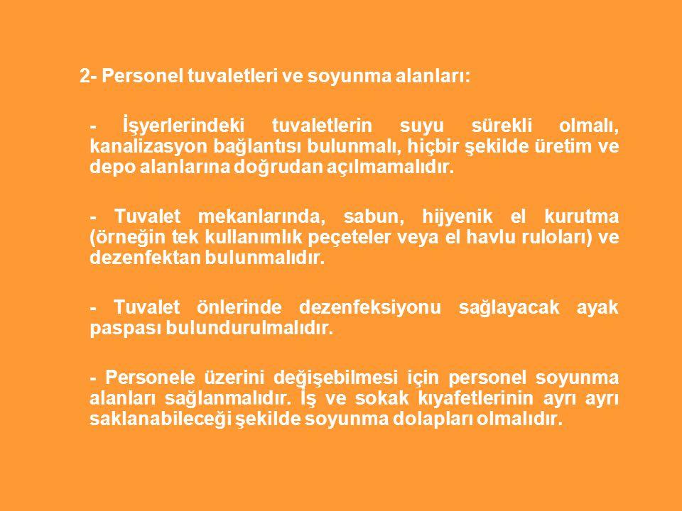 2- Personel tuvaletleri ve soyunma alanları: