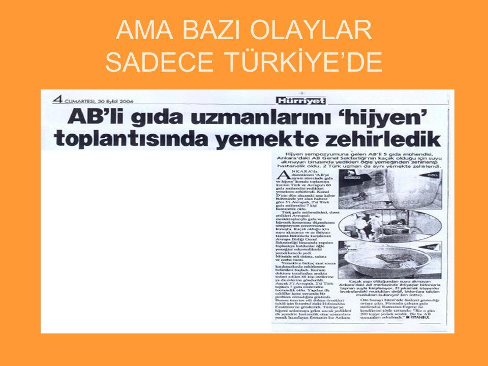 AMA BAZI OLAYLAR SADECE TÜRKİYE'DE