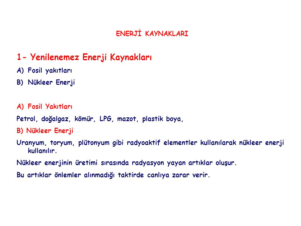 1- Yenilenemez Enerji Kaynakları